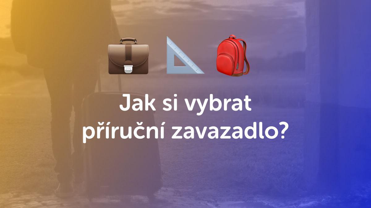 Jak si vybrat správné příruční zavazadlo?