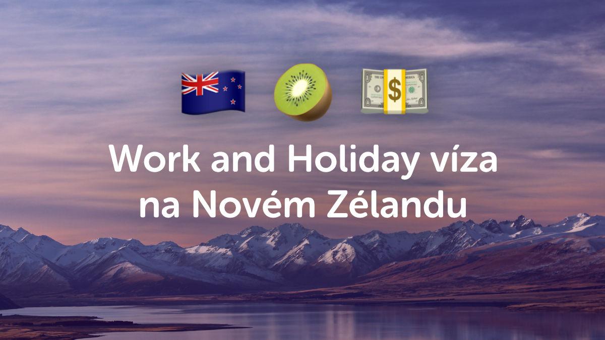 Jak si zařídit Working Holiday víza (WHS) na Novém Zélandu