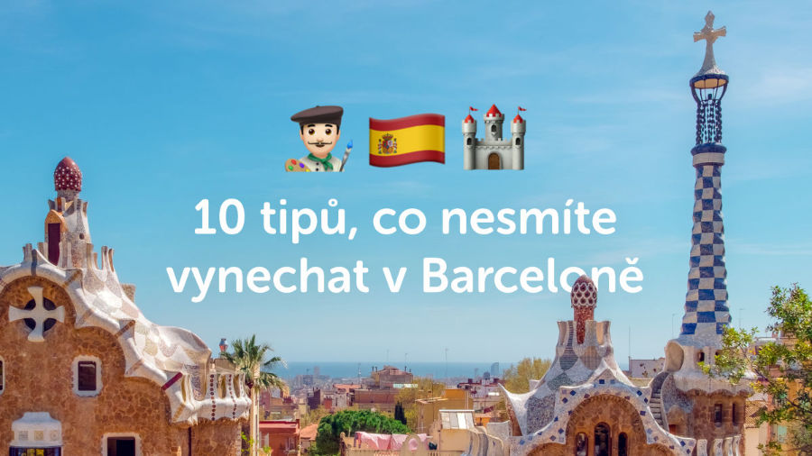 10 tipů, co v Barceloně nesmíte vynechat