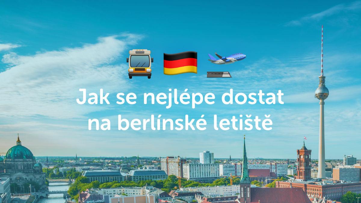 Jak se dostat na letiště do Berlína? Velké srovnání dopravy z ČR