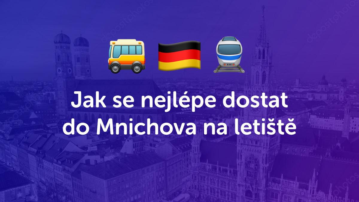 Jak se dostat na letiště do Mnichova? Velké srovnání dopravy z ČR