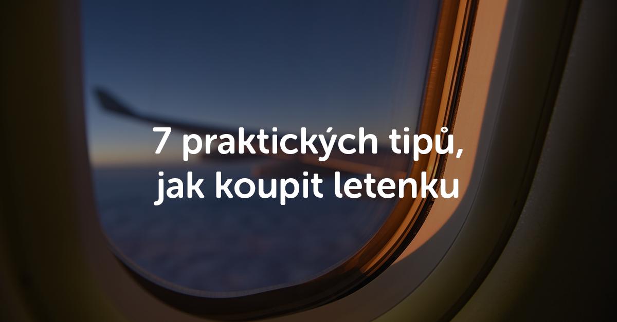 7 praktických tipů, které musíte znát před nákupem letenky