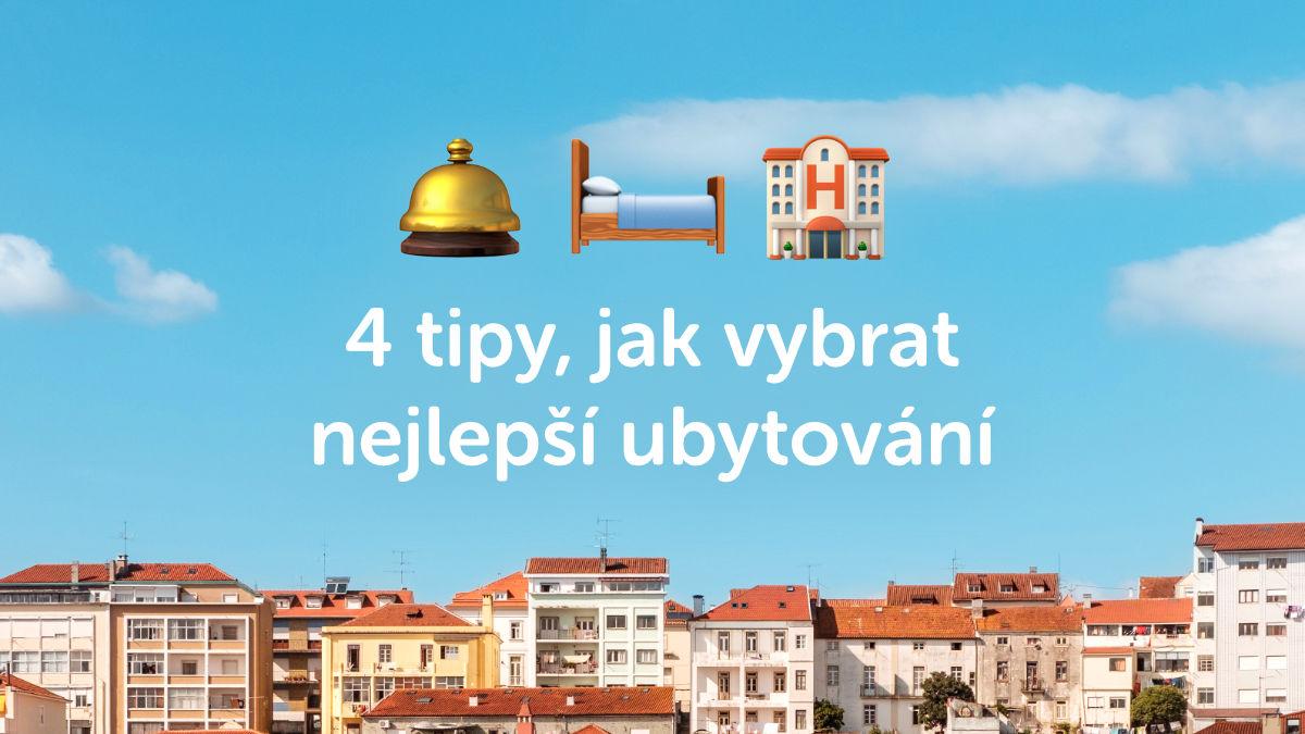 4 + 2 tipy, jak si vybrat dobré ubytování na cestách