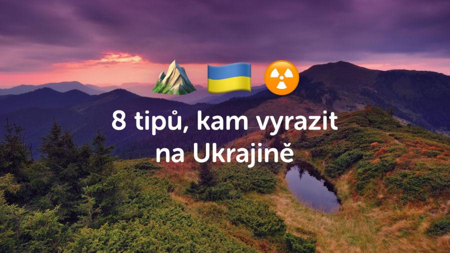 8 nejlepších tipů, kam byste na Ukrajině měli vyrazit