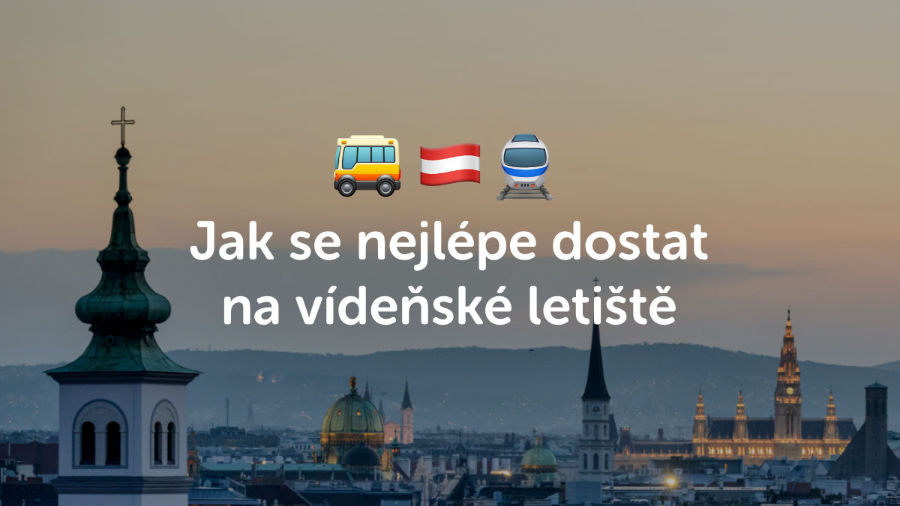 Jak se dostat na letiště do Vídně? Velké srovnání dopravy z ČR