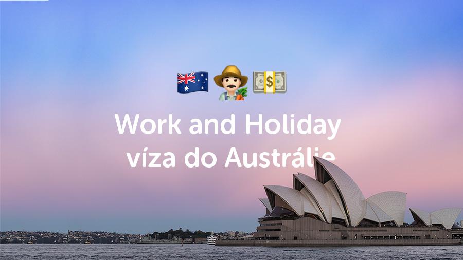 Jak zařídit Work and Holiday víza do Austrálie