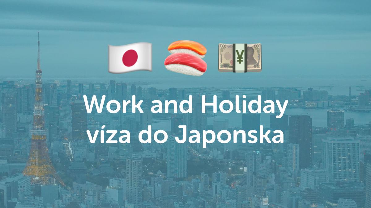 Jak si zařídit Work and Holiday v Japonsku